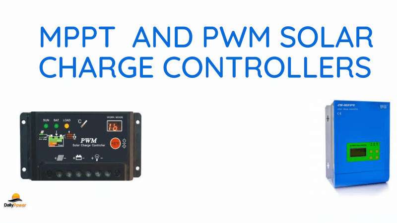 MPPT And PWM Charge Controllers